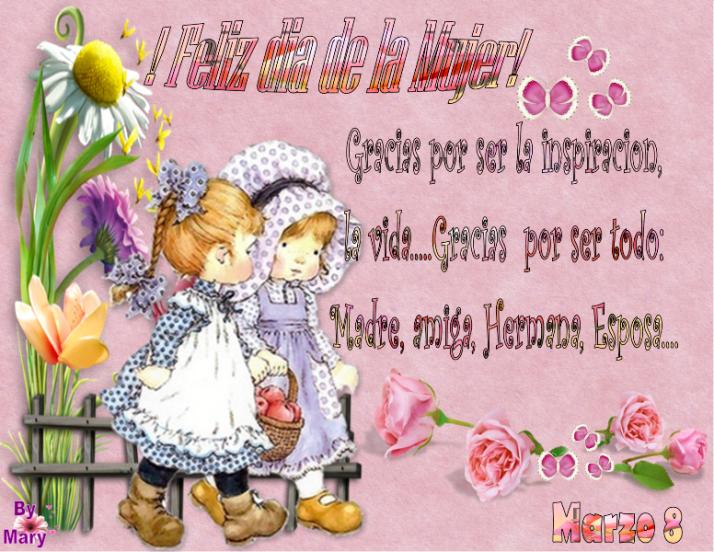 feliz dia de la mujer gracias por ser la inspiracion la vida....